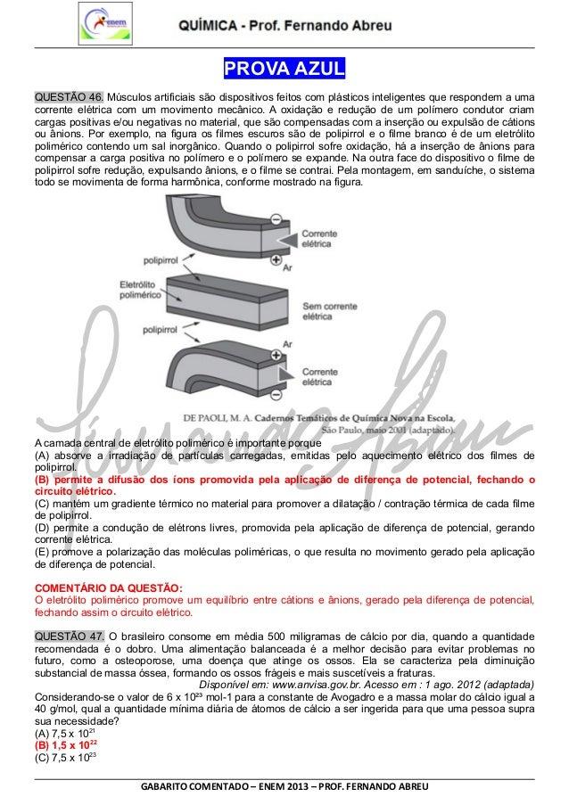 PROVA AZUL QUESTÃO 46. Músculos artificiais são dispositivos feitos com plásticos inteligentes que respondem a uma corrent...