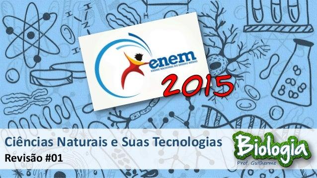 Ciências Naturais e Suas Tecnologias Revisão #01