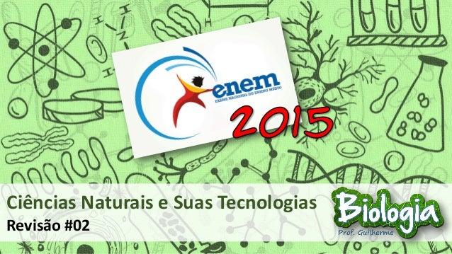 Ciências Naturais e Suas Tecnologias Revisão #02