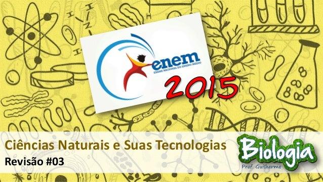 Ciências Naturais e Suas Tecnologias Revisão #03