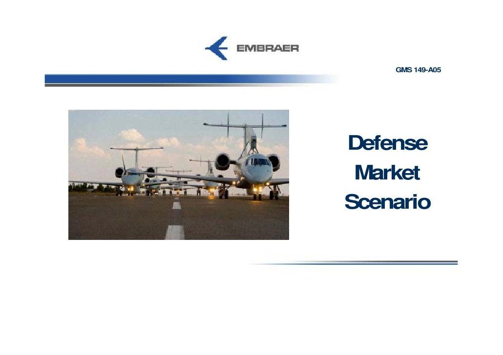 GMS 149-A05     Defense  Market Scenario