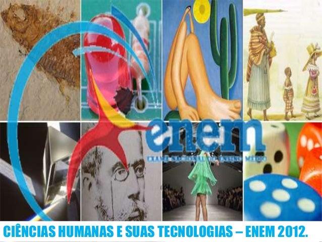 CIÊNCIAS HUMANAS E SUAS TECNOLOGIAS – ENEM 2012.
