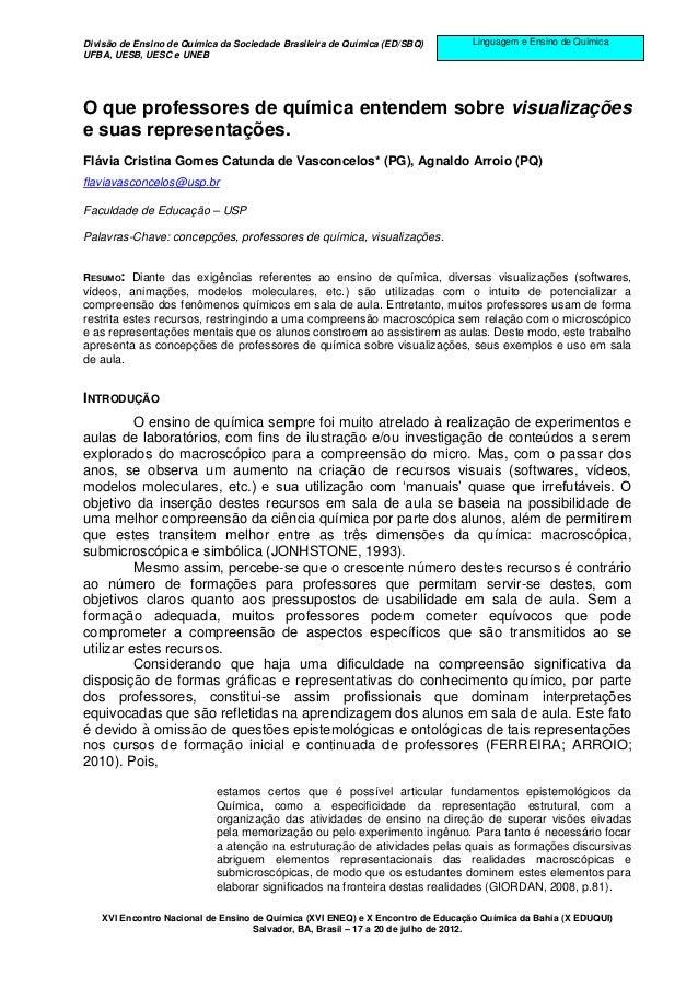 Divisão de Ensino de Química da Sociedade Brasileira de Química (ED/SBQ)       Linguagem e Ensino de QuímicaUFBA, UESB, UE...