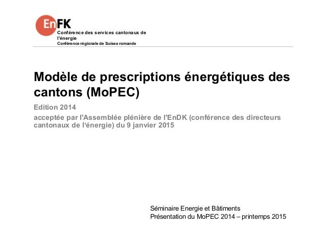 Conférence des services cantonaux de l'énergie Conférence régionale de Suisse romande Modèle de prescriptions énergétiques...