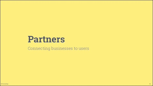Partners Connecting businesses to users  @EneractApp  14