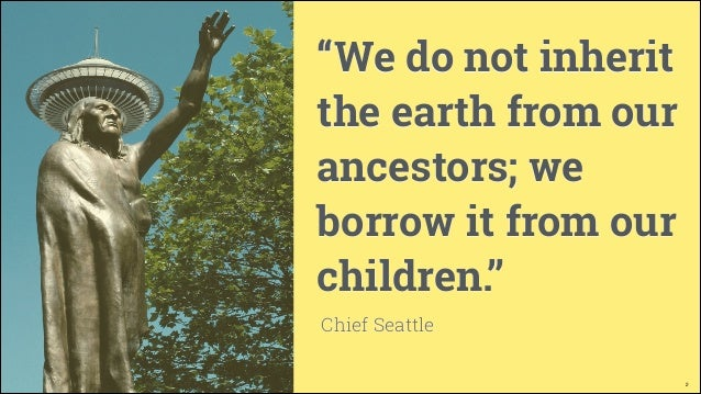 """""""We do not inherit the earth from our ancestors; we borrow it from our children."""" Chief Seattle @EneractApp  2"""