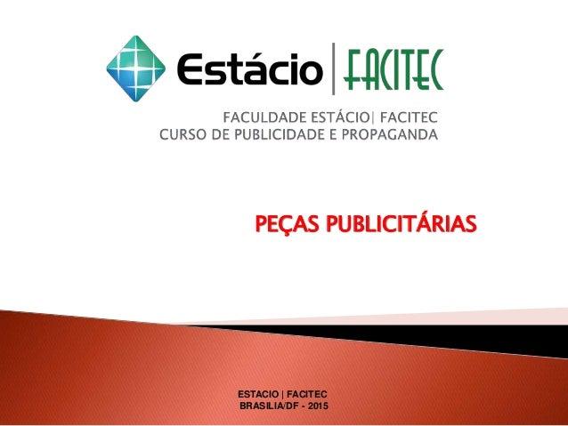 PEÇAS PUBLICITÁRIAS ESTACIO | FACITEC BRASILIA/DF - 2015