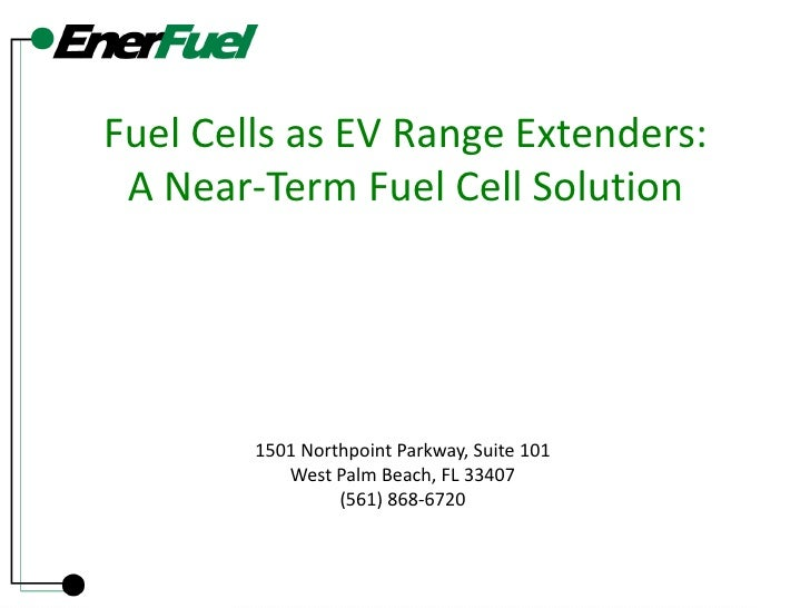 Fuel Cells as EV Range Extenders:A Near-Term Fuel Cell Solution<br />1501 Northpoint Parkway, Suite 101<br />West Palm Bea...