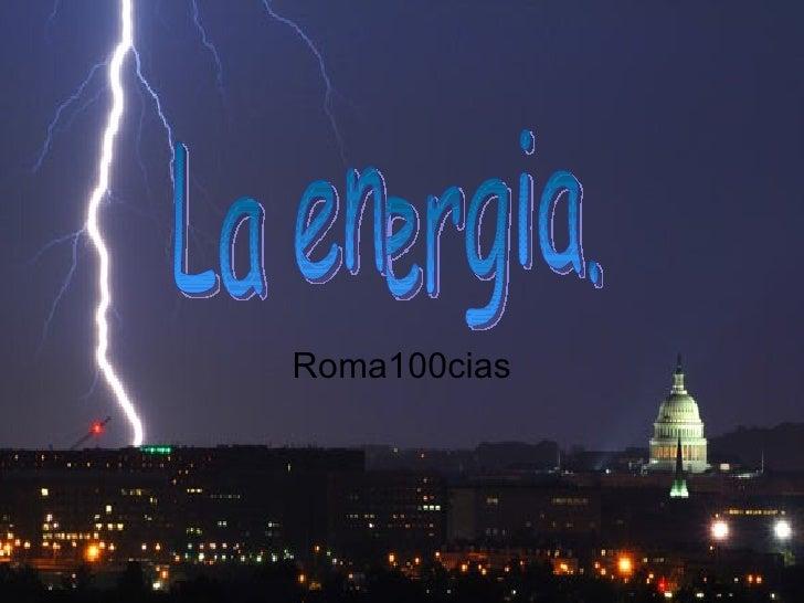 Roma100cias La energia.