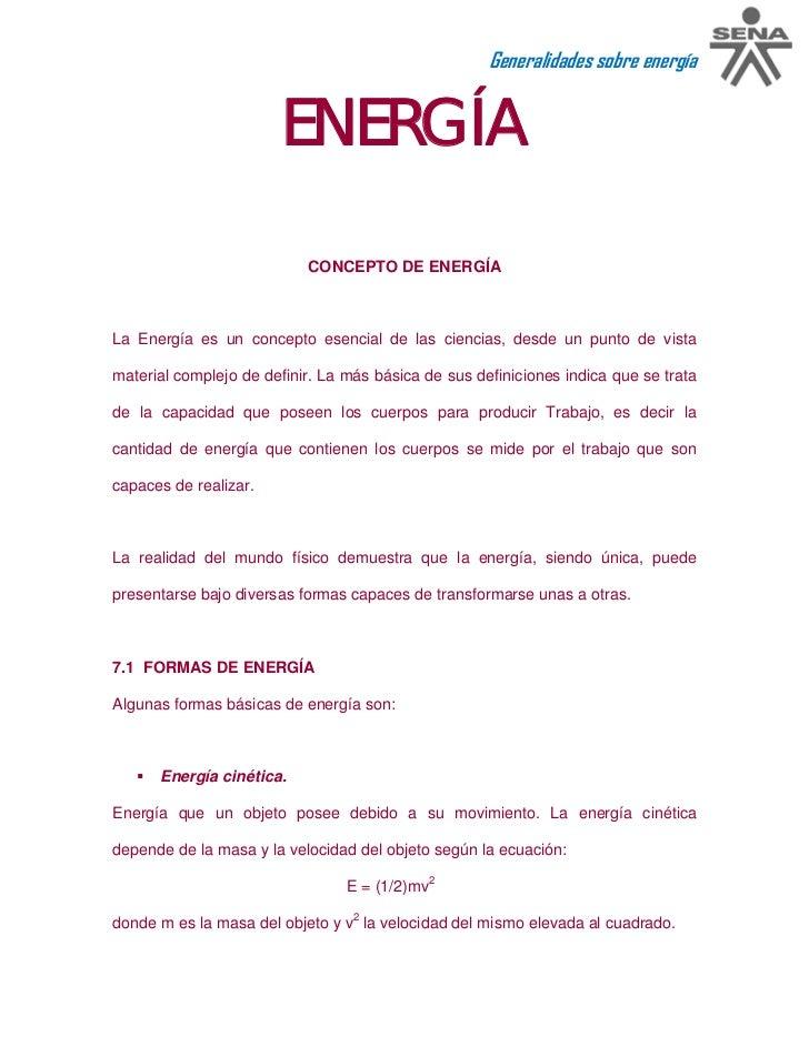 Generalidades sobre energía                       ENERGÍA                           CONCEPTO DE ENERGÍALa Energía es un co...