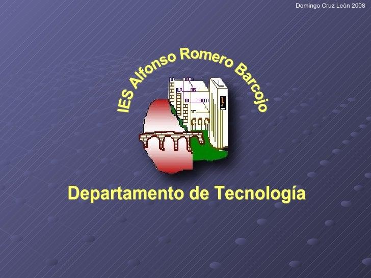 IES Alfonso Romero Barcojo Departamento de Tecnología