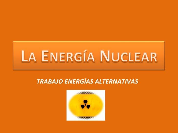 TRABAJO ENERGÍAS ALTERNATIVAS