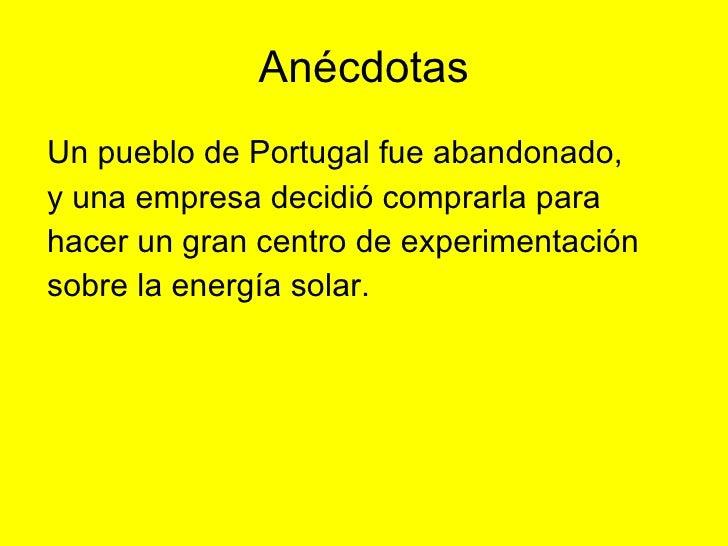 Anécdotas <ul><li>Un pueblo de Portugal fue abandonado, </li></ul><ul><li>y una empresa decidió comprarla para </li></ul><...
