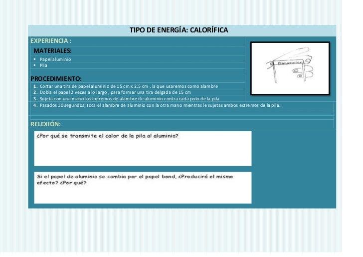 TIPO DE ENERGÍA: CALORÍFICAEXPERIENCIA : MATERIALES: Papel aluminio PilaPROCEDIMIENTO:1.   Cortar una tira de papel alum...