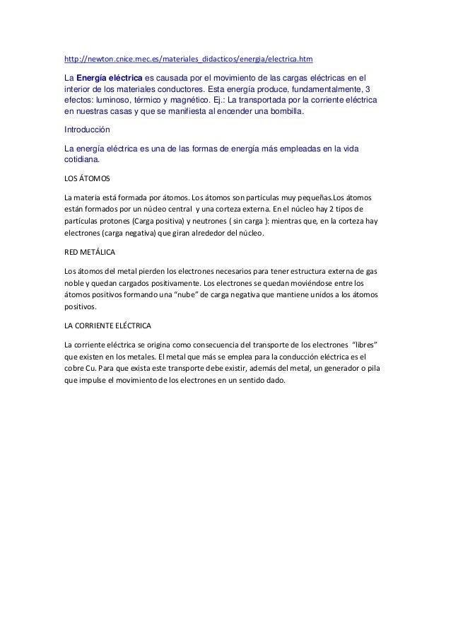 http://newton.cnice.mec.es/materiales_didacticos/energia/electrica.htmLa Energía eléctrica es causada por el movimiento de...