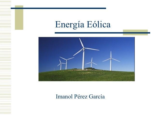Energía EólicaImanol Pérez García