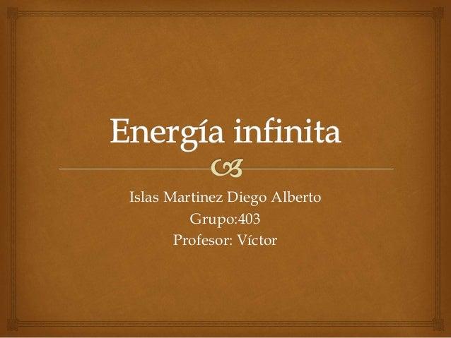 Islas Martinez Diego Alberto Grupo:403 Profesor: Víctor