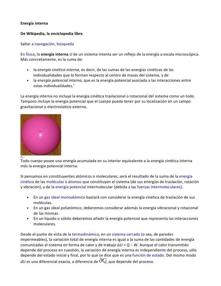 Energía interna  De Wikipedia, la enciclopedia libre  Saltar a navegación, búsqueda  En física, la energía interna U de un...