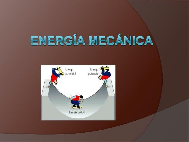 Energía mecánica<br />
