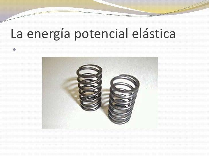 La energía potencial elástica