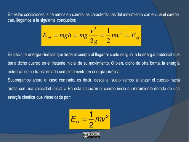 Sistemas donde no se consideran las fuerzas de rozamiento Supongamos un cuerpo que desciende desde una cierta altura, h ha...