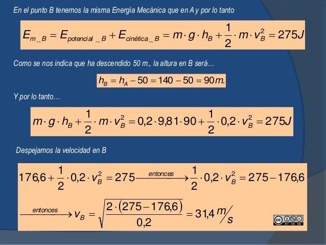 Tenemos la altura en A y podemos empezar el problema como el anterior… CmecánicaBmecánicaAmecánica EEE ___  Entonces com...