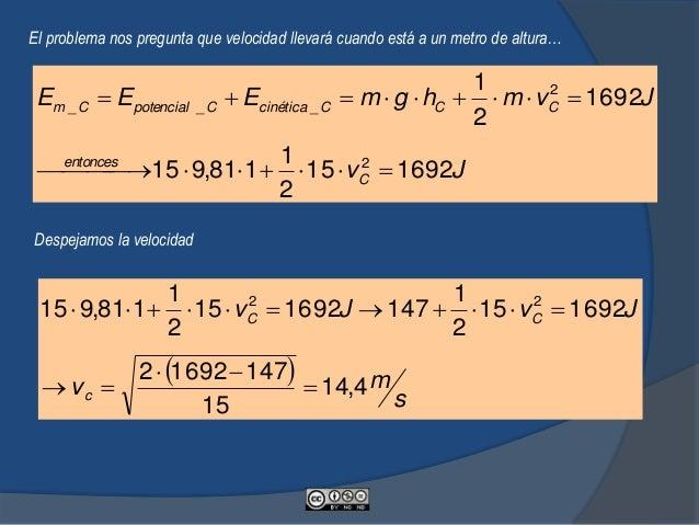 La velocidad en A es…   . 54,19 3700 1814858879632 8879633700 2 1 181485 2 s mv Jv A A     Y de la misma manera ...