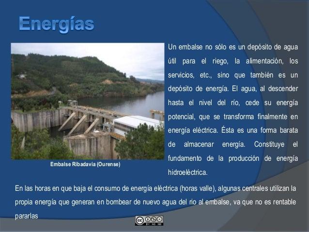 Un embalse no sólo es un depósito de agua útil para el riego, la alimentación, los servicios, etc., sino que también es un...