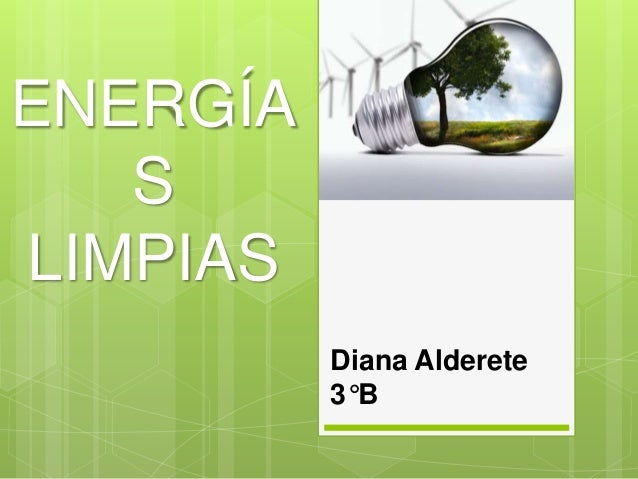 ENERGÍA S LIMPIAS Diana Alderete 3°B