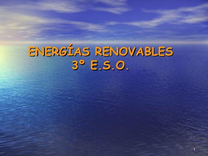 ENERGÍAS RENOVABLES 3º E.S.O.