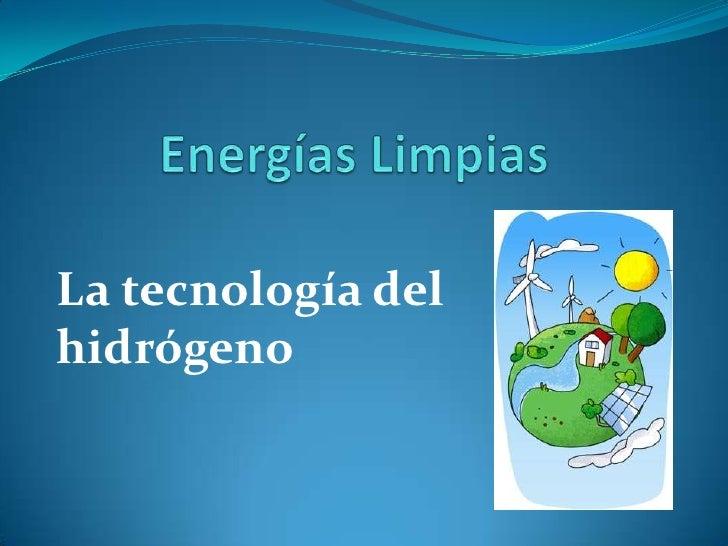 La tecnología delhidrógeno