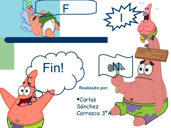 Fin! I N F Realizado por: <ul><ul><ul><ul><li>Carlos Sánchez Carrasco 3ºA </li></ul></ul></ul></ul>