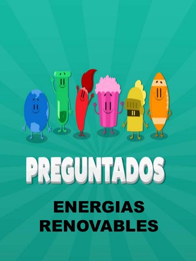{ Energías Renovables ENERGIAS RENOVABLES