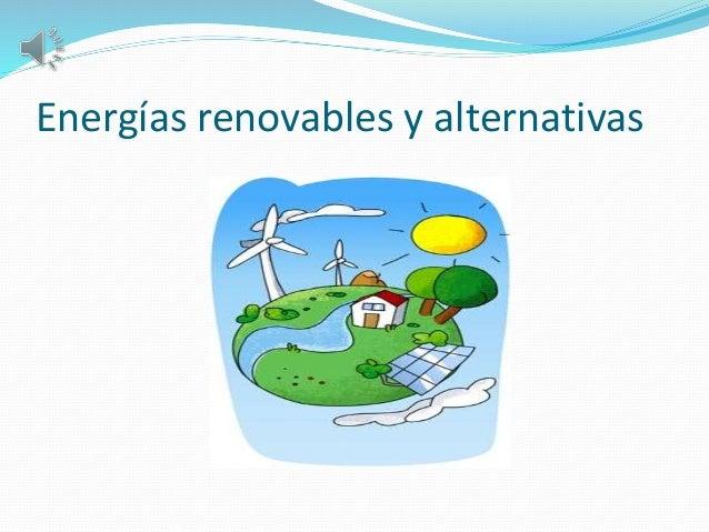 Energías renovables y alternativas