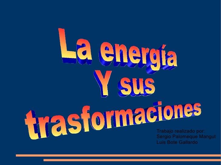 Trabajo realizado por:Sergio Palomeque MangutLuis Bote Gallardo