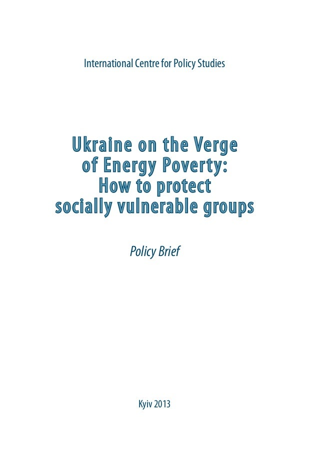 Ukraine on the Vergeof Energy Poverty:How to protectsocially vulnerable groupsPolicyBriefInternational Centre for Policy S...