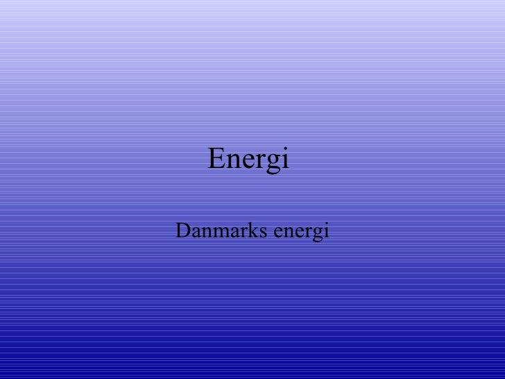 Energi  Danmarks energi