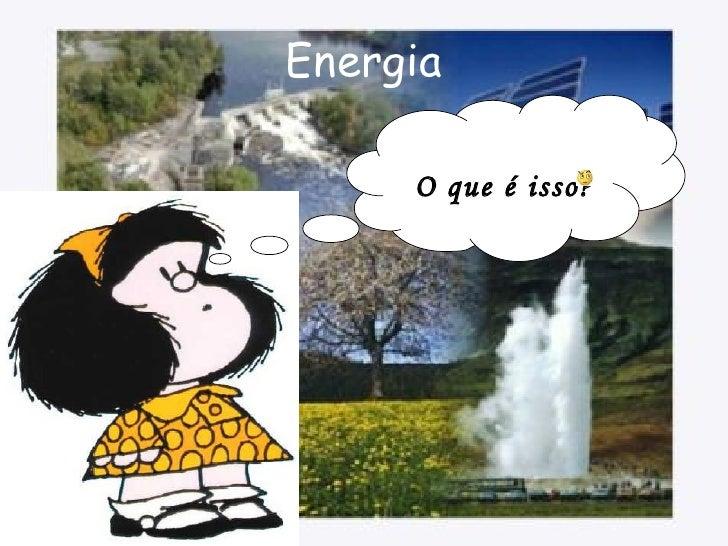 Energia O que é isso?