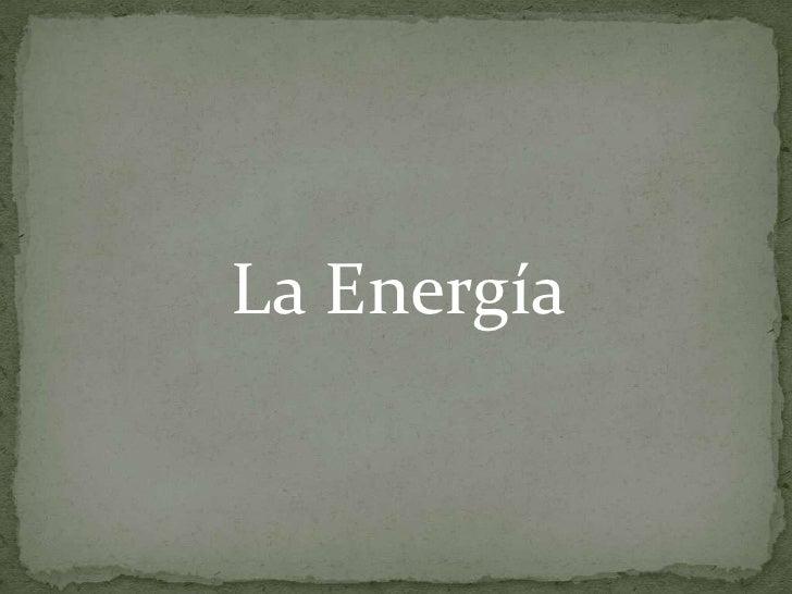 La Energía<br />