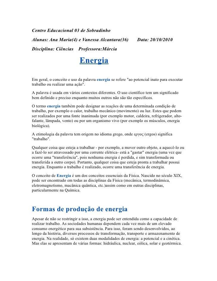 Centro Educacional 03 de Sobradinho Alunas: Ana Maria(4) e Vanessa Alcantara(36)                  Data: 20/10/2010 Discipl...