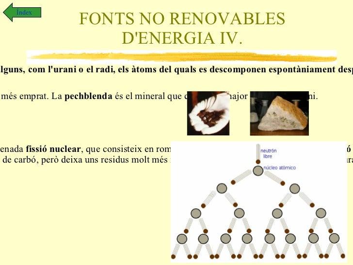 FORMES I TRANSFORMACIONS DE L'ENERGIA V. Índex Transformacions de l'energia.  Totes les formes d'energia són convertibles,...