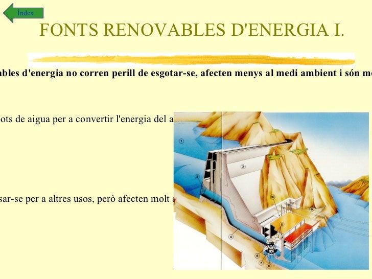 FORMES I TRANSFORMACIONS DE L'ENERGIA VI. Índex Energia emmagatzemada.  Alguns cossos, ja sigui per la seva posició en l'e...