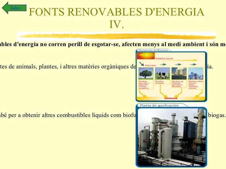FONTS NO RENOVABLES D'ENERGIA II. Índex El petroli, el carbó, i el gas natural es formaren de les restes de fòssils i de l...