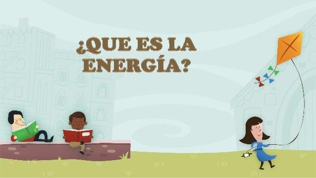 El término energía (del griego ἐνέργεια [enérgueia], 'actividad',  'operación'; de ἐνεργóς [energós], 'fuerza de acción' o...