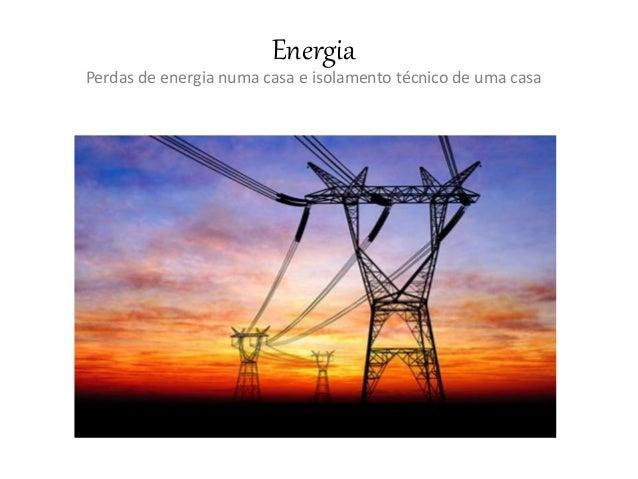 Energia Perdas de energia numa casa e isolamento técnico de uma casa