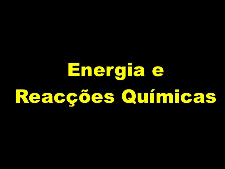 Energia e Reacções Químicas