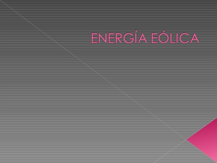 Energía eólica es la energía obtenida delviento, es decir, la energía cinéticagenerada por efecto de las corrientes deaire...
