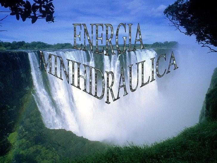 ENERGIA  MINIHIDRAULICA