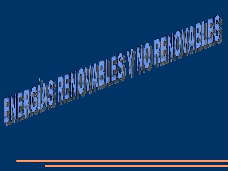 LA ENERGÍA RENOVABLE.Se denomina energía renovable a laenergía que se obtiene de fuentes naturalesvirtualmente inagotables...