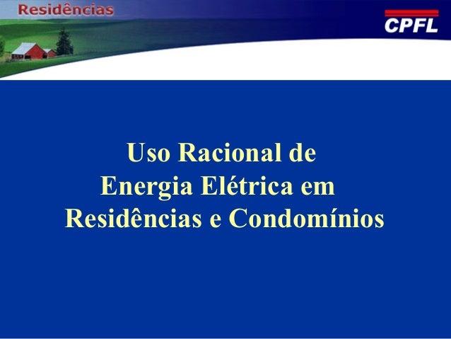 Uso Racional de Energia Elétrica em Residências e Condomínios
